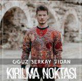 دانلود آهنگ نقطه شکستن Kırılma Noktası از Oguz Berkay Fidan