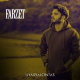 آهنگ Ilyas Yalcintas به نام Farzet